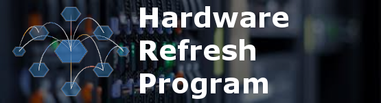 Hardware Refresh Program